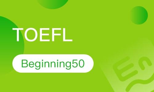 托福Beginning50